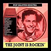 Pop Salutes Sinatra - The Joint Is Rockin' de Various Artists