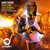 Vengeance (2015 Remixes) by Mark Sherry