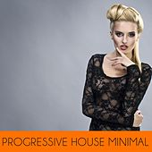 Progressive House Minimal by Various Artists
