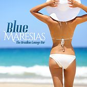 Blue Maresias (The Brazilian Lounge Bar) by Various Artists