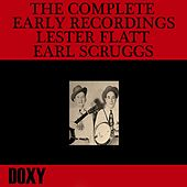 The Complete Early Recordings Lester Flatt, Earl Scruggs (Doxy Collection) by Flatt and Scruggs