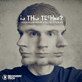 Is This Techno?, Vol. 16 by Various Artists