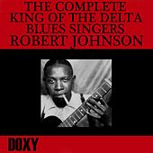 The Complete King of the Delta Blues Singers (Doxy Collection, Remastered) by Robert Johnson
