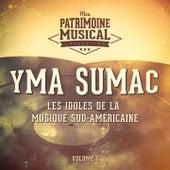 Les idoles de la musique sud-américaine : Yma Sumac, Vol. 1 von Yma Sumac