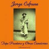 Tope Puestero y Otras Canciones (Remastered 2015) by Jorge Cafrune