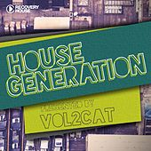 House Generation Presented by Vol2cat von Various Artists