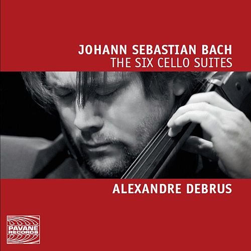 Bach: The Six Cello Suites BWV 1007-1012 by Alexandre Debrus