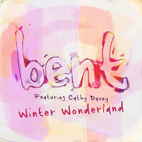 Winter Wonderland (feat. Cathy Davey) by Bent