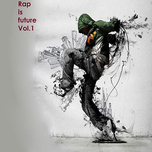 Rap Is Future, Vol.1 by Various Artists