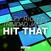Hit That by Lazy Rich