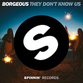 They Don't Know Us by Borgeous