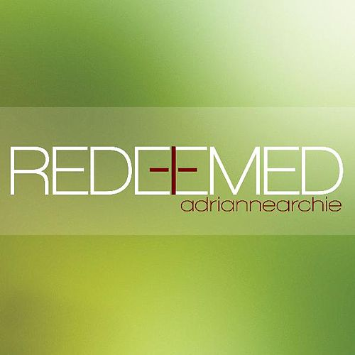 Redeemed (feat. Monique Brooks-Roberts) by Adrianne Archie