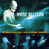 The Mose Chronicles: Live In London (Live) de Mose Allison