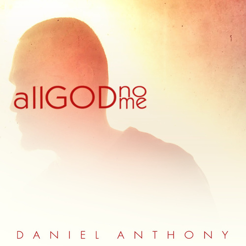 All God, No Me by Daniel Anthony