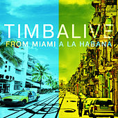 From Miami a La Habana by Timbalive