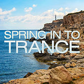 Spring in to Trance de Various Artists