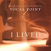 I Lived - Single by BYU Vocal Point