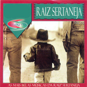 Raíz Sertaneja, Vol. 1 (As Mais Belas Músicas da Raiz Sertaneja) von Various Artists