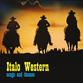 Italo Western: Songs and Themes by Various Artists