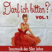 Darf ich bitten... , Vol.1 (Tanzmusik der 50er Jahre) by Various Artists