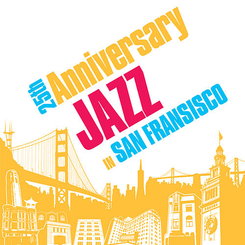 25th Anniversary - Jazz in San Fransisco by Various Artists