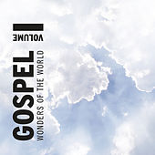 Gospel Wonders of the World  Vol. 1 by Various Artists