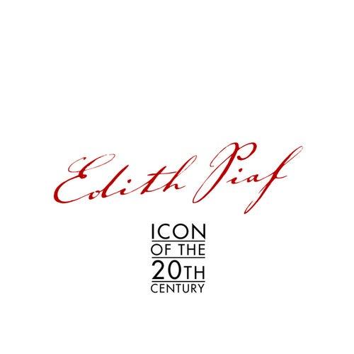 Edith Piaf - Icon of the 20th Century by Edith Piaf