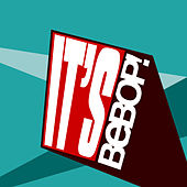 It's Bebop! by Various Artists