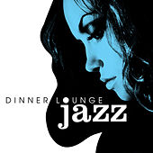 Dinner Lounge - Jazz by Various Artists