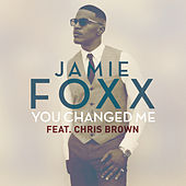 You Changed Me by Jamie Foxx