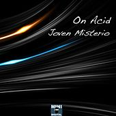 On Acid by Joven Misterio