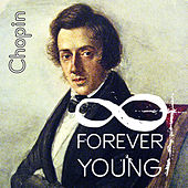 Chopin Forever Young – Classical Piano Music, Good Feeling, Relaxation with Chopin Music, Supreme Classical Masterpieces, Must Have Ultimate Collection, Peace of Mind and Positive Attitude by Chopin Nocturne Masters