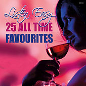 Listen Easy - 25 All Time Favourites by Various Artists