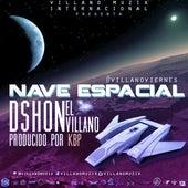Nave Espacial - Single de D'Shon El Villano
