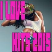 I Love Hits 2015 de Various Artists