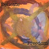 Freedom by Delicate