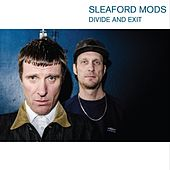 Divide and Exit von Sleaford Mods