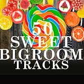 50 Sweet Bigroom Tracks by Various Artists