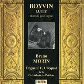 Boyvin & Lully: Œuvres pour orgue de Bruno Morin