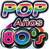 Años 80's. El Mejor Pop de los 80. Para Bailar, Fiestas, Spanish Summer Party Night. Top Hits Club by Various Artists
