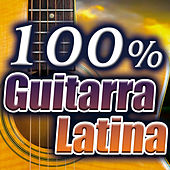 100% Guitarra Latina. Background Music With Spanish Guitar. Ambiente Instrumental Musical by Various Artists