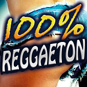 100% Regueton. La Mejor Fiesta del Reggaeton Latino. Top Latin Hits de Various Artists