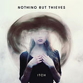 Itch von Nothing But Thieves