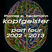 Kopfgeister, Pt. 4 (2002-2013) by Various Artists