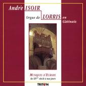 Orgue de Lorris: Musiques d'Europe du XIVe siècle à nos jours by André Isoir