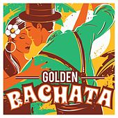 Golden Bachata by Various Artists