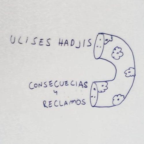 Consecuencias Y Reclamos by Ulises Hadjis