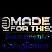 Made for This: Sacramento Compilation by Various Artists