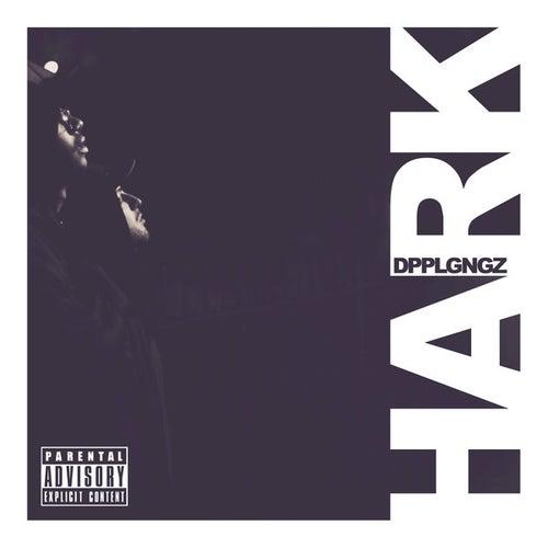 Hark by The Doppelgangaz