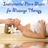 Instrumental Piano Music for Massage Therapy by Steven C